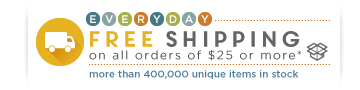 everyday FREE shipping on all orders of $25 or more.* More than 400,000 unique items in stock.