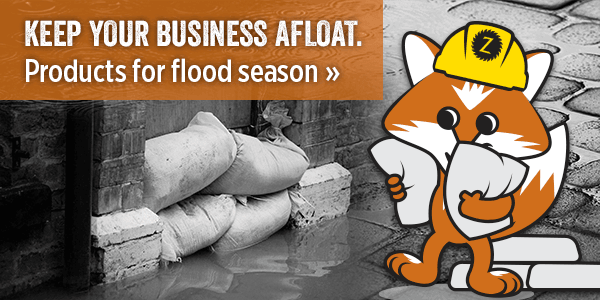 Keep your business afloat. Products for flood season.