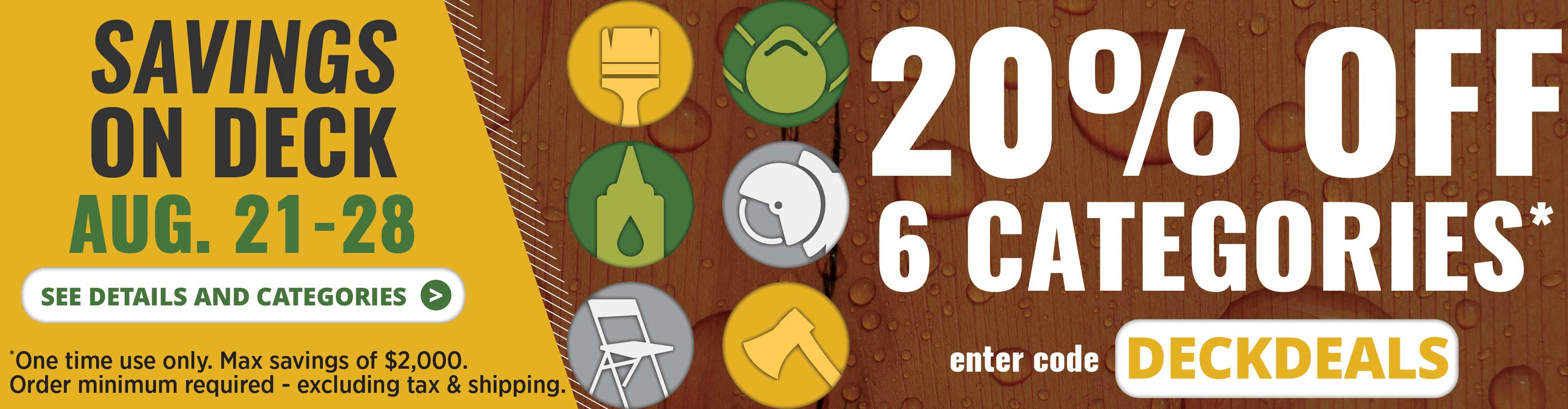 20% off 6 categories. Enter code: DECKDEALS. Savings on deck. August 21-28. See details and categories.