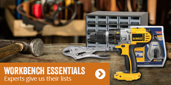 Workbench Essentials. Experts give us their lists.