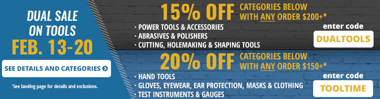 Dual Sale on Tools. February 13–20. 15% OFF Three Categories. Enter code DUALTOOLS. 20% OFF Three Categories. Enter code TOOLTIME.