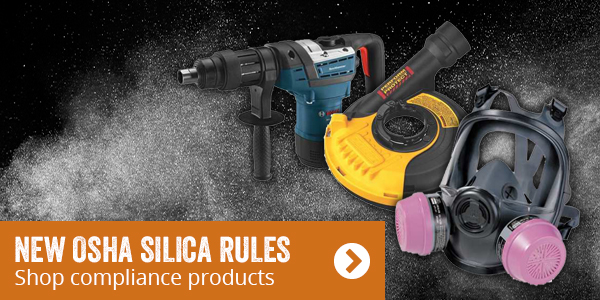 New OSHA silica rules. Shop compliance products.