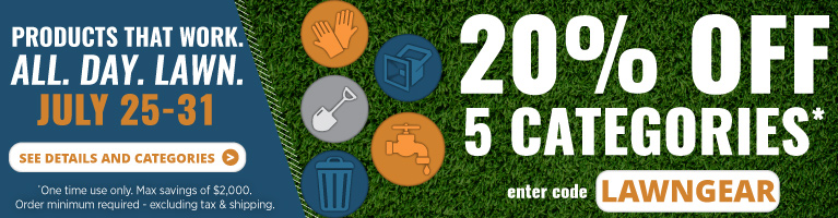 20% off 5 categories. July 25-31. Enter code: LAWNGEAR. See details.