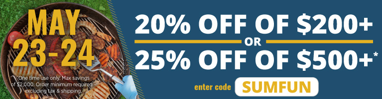 20% OFF of $200+ or 25% OFF of $500+. Enter Code SUMFUN. Valid, May 23-24.