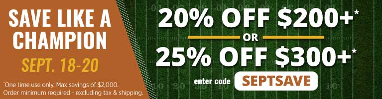 Save like a champion. Sept. 18-20. 20% OFF $200+ or 25% OFF $300+. Enter code: SEPTSAVE
