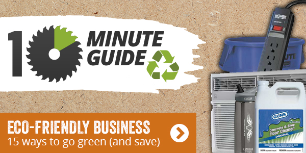 10 Minute Guide. Eco Friendly Business. 15 ways to go green (and save).