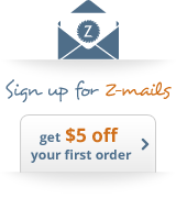 Stay in the know | Sign up for Z-mails... Get $5 off your first order of $25! Learn more and sign up now