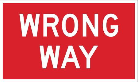 Traffic Sign, 18 x 30In, WHT/R, Wrong Way