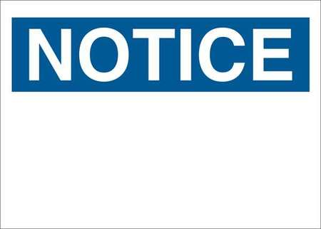 Notice Sign, 10 x 14In, BL/WHT, Fiberglass