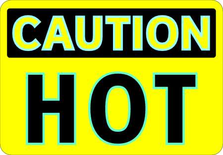 Caution Sign, 7 x 10In, BK/YEL, Hot, ENG, Hot