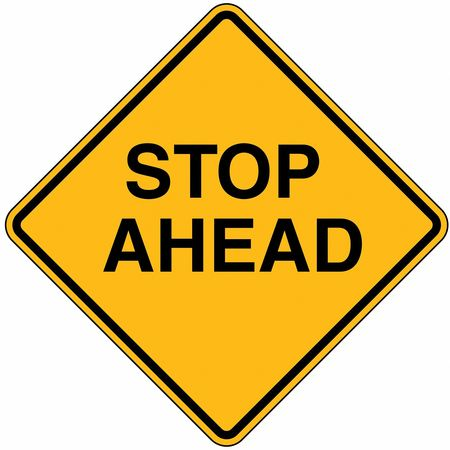 Traffic Sign, 36 x 36In, BK/YEL, Stop Ahead
