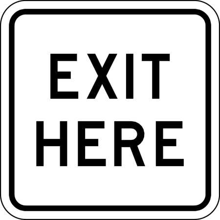 Traffic Sign, 18 x 18In, BK/WHT, Exit Here