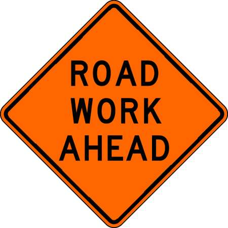Work Ahead Sign, 30 x 30In, BK/ORN, Text