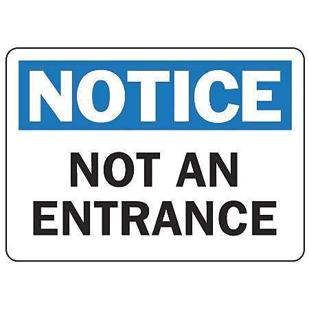 Not an Entrance Notice Signs