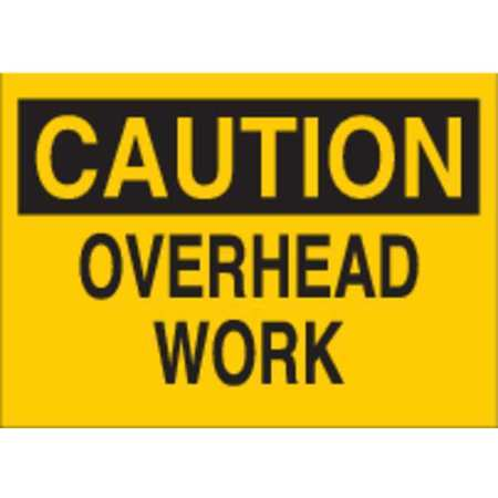 Caution Sign, 10 x 14In, BK/YEL, OVHD Work