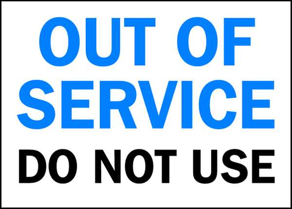 Do Not Use Out Of Service Signs By Brady Zoro Com